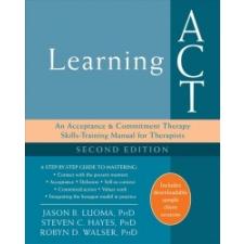 Learning ACT, 2nd Edition – Jason Luoma,Steven C. Hayes,Robyn D. Walser idegen nyelvű könyv
