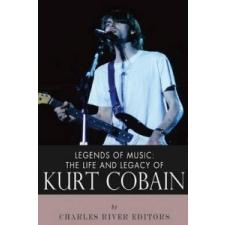 Legends of Music: The Life and Legacy of Kurt Cobain – Charles River Editors idegen nyelvű könyv