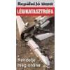 - LÉGIKATASZTRÓFA - A JÖVŐNEK ÜZEN