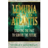Lemuria and Atlantis – Shirley Andrews