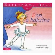 Liane Schneider, Eva Wenzel-Bürger BORI, A BALERINA - BARÁTNŐM, BORI gyermek- és ifjúsági könyv
