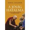 Libri Könyvkiadó Daniel Goleman: A jóság hatalma - A Dalai Láma látomása az emberiségről
