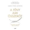Libri Könyvkiadó Laura Lynne Jackson: A fény, ami összeköt - Történetek a mennyből földi halandóknak