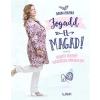 Libri Könyvkiadó Szkiba Zsuzska: Fogadd el magad! - Pozitív testkép, egészséges önbizalom
