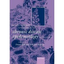 Life Course Approach to Chronic Disease Epidemiology – Yoav Ben-Shlomo idegen nyelvű könyv