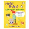 Linda Liukas LIUKAS, LINDA - HELLÓ, RUBY! - KALANDOZÁSOK KÓDFÖLDÉN
