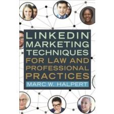 Linkedin(tm) Marketing Techniques for Law and Professional Practices – Marc W Halpert idegen nyelvű könyv