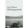 Linn Ullmann ÁLDOTT GYERMEK