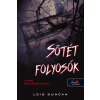 Lois Duncan DUNCAN, LOIS - SÖTÉT FOLYOSÓK