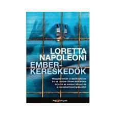Loretta Napoleoni NAPOLEONI, LORETTA - EMBERKERESKEDÕK társadalom- és humántudomány