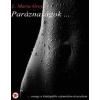 Magánkiadás L. Maria Grey-Paráznaságok (Új példány, megvásárolható, de nem kölcsönözhető!)