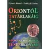 Magánkiadás Oriontól Tatárlakáig