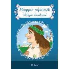 Magyar népmesék Mátyás királyról irodalom