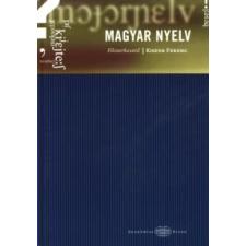 MAGYAR NYELV - AKADÉMIAI KÉZIKÖNYVEK III. társadalom- és humántudomány