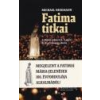 Magyar Nyugat Könyvkiadó Fatima titkai - Michael Hesemann