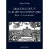Magyar Zoltán MAGYAR ZOLTÁN - MÁTYÁS KIRÁLY NARRATÍV HAGYOMÁNYKÖRE -  TÍPUS- ÉS MOTÍVUMINDEX