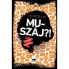 Manó Könyvek Kalapos Éva: Muszáj?!