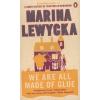 Marina Lewycka WE ARE ALL MADE OF GLUE
