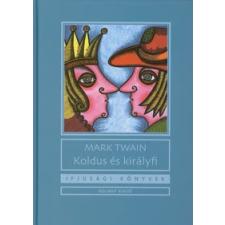 Mark Twain KOLDUS ÉS KIRÁLYFI gyermek- és ifjúsági könyv
