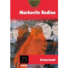 Markovits Rodion ARANYVONAT regény