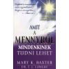 Mary K. Baxter, T. L., dr. Lowery Amit a mennyről mindenkinek tudni lehet