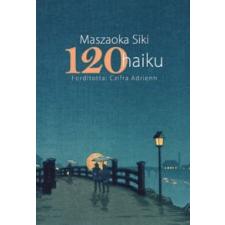 Maszaoka Siki 120 haiku irodalom