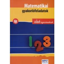 MATEMATIKAI GYAKORLÓFELADATOK ALSÓ TAGOZATOSOKNAK tankönyv