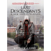 Matthew J. Kirby KIRBY, MATTHEW J. - ASSASSINS CREED - LAST DESCENDANTS - A NEW YORK-I FELKELÉS