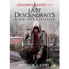 Matthew J. Kirby KIRBY, MATTHEW J. - ASSASSINS CREED - LAST DESCENDANTS - A NEW YORK-I FELKELÉS irodalom