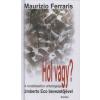 Maurizio Ferraris HOL VAGY? A MOBILTELEFON ONTOLÓGIÁJA