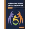 Medicina Kiadó Vekerdy-Nagy Zsuzsanna: Bizonyítékokon alapuló rehabilitációs medicina