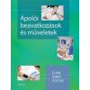 Medicina Könyvkiadó Ápolói beavatkozások és műveletek