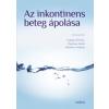 Medicina Könyvkiadó Az inkontinens beteg ápolása - Összefoglaló ápolószemélyzet számára
