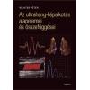 Medicina Könyvkiadó Az ultrahang képalkotás alapelemei és összefüggései