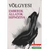 Medicina Könyvkiadó Emberek, állatok hipnózisa