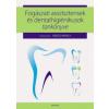 Medicina Könyvkiadó Fogászati asszisztensek és dentalhigiénikusok tankönyve