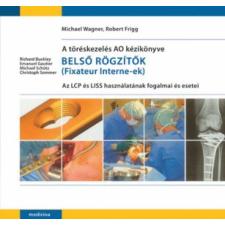Medicina Könyvkiadó Rt. A töréskezelés AO kézikönyve - Belső rögzítők - Az LCP és a LISS használatának fogalmai és esetei életmód, egészség