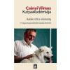 Metropolis Media Csányi Vilmos: Csányi Vilmos Kutyaakadémiája - Bukfenctől a robotokig - A magyar kutyaviselkedés-kutatás története