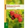 Mezőgazda Kiadó MÁLNATERMESZTÉS