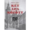 Mihályi Gábor KÉT APA KÖZÖTT - A MAGYAR BALOLDAL TRAGÉDIÁJA (1899-1990)