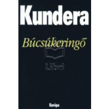 Milan Kundera Búcsúkeringő irodalom