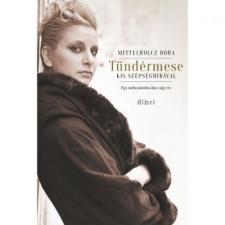 Mittelholcz Dóra Tündérmese kis szépséghibával - Egy méhnyakrákos lány négy éve  (768505) ajándékkönyv
