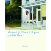 Modern Life: Edward Hopper and His Time – Ortrud Westheider