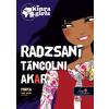 Moka MOKA - RADZSANI TÁNCOLNI AKAR - KÖTÖTT - KINRA GIRLS 4.