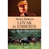 Monty Roberts Lovak és emberek