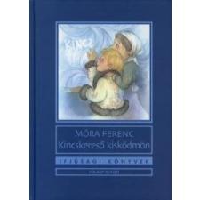 Móra Ferenc KINCSKERESŐ KISKÖDMÖN (47. KIADÁS) gyermek- és ifjúsági könyv