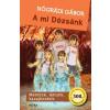 Móra Kiadó A mi Dózsánk - Mentünk, láttunk, hazajönnénk