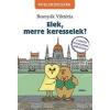 Móra Kiadó Bosnyák Viktória: Elek, merre keresselek?