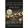 MŰVELT NÉP KIADÓ Jodi Ellen Malpas-Ez ?vagyok (Új példány, megvásárolható, de nem kölcsönözhető!)