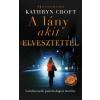 MŰVELT NÉP KIADÓ Kathryn Croft: A lány akit elvesztettél